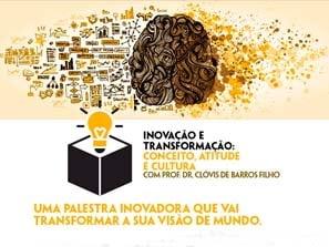 Palestra Inovação e Transformação com Prof. Clóvis de Barros Filho