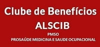 Clube de Benefícios:                                         Parceria ALSCIB - PMSO - Prosaúde Medicina e Saúde Ocupacional
