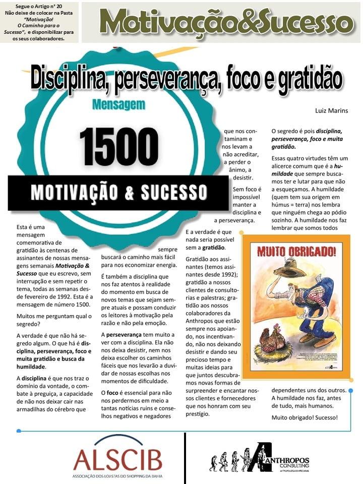 Disciplina, perseverança, foco e gratidão!
